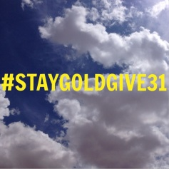 #STAYGOLDGIVE31