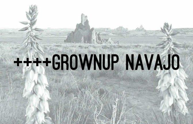 GROWNUP Navajo